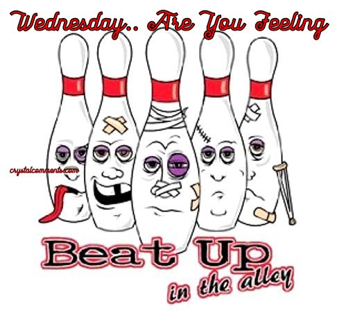 Wednesday.. Are You Feeling