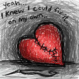 i knew i could fix it on my own broken heart