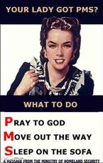 your lady got pms what to do pray to god move out of the way sleep on the sofa