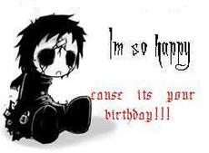 im so happy because its your birthday