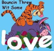 bouncin threw wit some love tigger