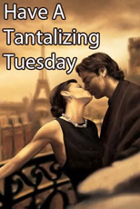 have a tantalizing tuesday