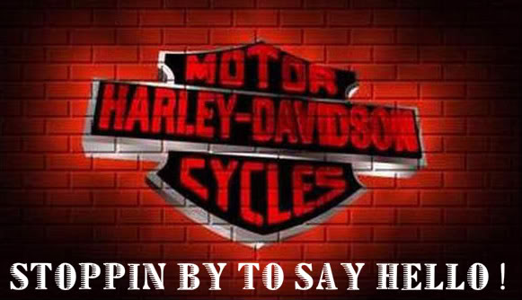 stoppin by to say hello harley davidson