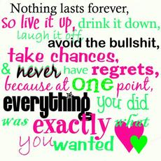 nothing lasts forever girly quote