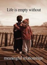 life is empty without meaninful relationships