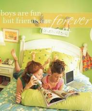 boys are fun friends are forever