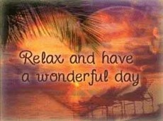 relax and have a wonderful day