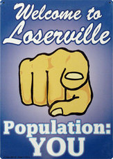 welcome to loserville population you