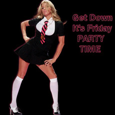 get down its friday party time